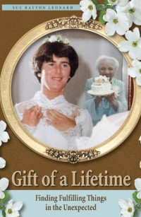 Gift of a Lifetime: Finding Fulfilling Things in the Unexpected