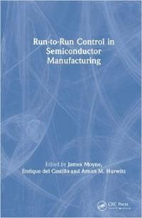 Run-to-Run Control in Semiconductor Manufacturing