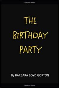 The Birthday Party by Barbara Boyd Gorton
