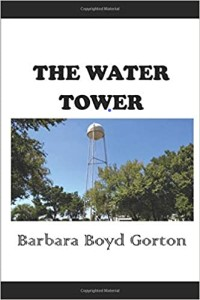 The Water Tower by Barbara Boyd Gorton