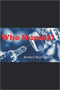 Who Dunnit? by Barbara Boyd Gorton